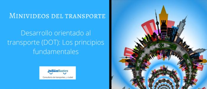 Desarrollo orientado al Transporte (DOT)