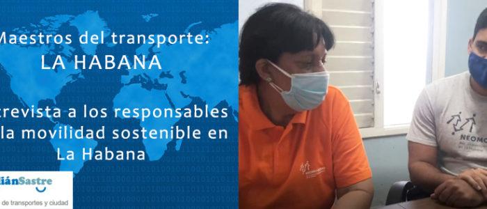 Maestros del Transporte: Entrevista a los responsables de la movilidad sostenible en La Habana