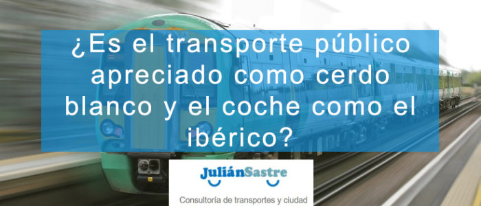 ¿Es el transporte público apreciado como cerdo blanco y el coche como el ibérico?